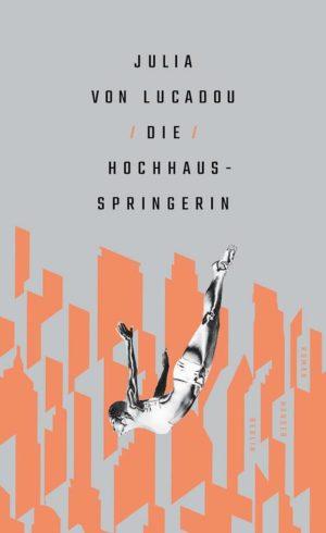 Julia von Lucadou Die Hochhausspringerin Cover Hanser Berlin
