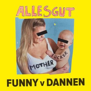Funny van Dannen Alles gut Motherfucker Cover Edition Tiamat