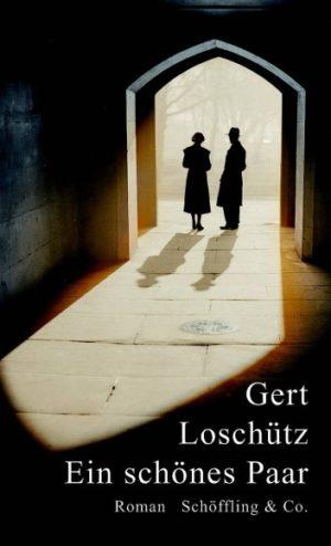 Gert Loschütz Ein schönes Paar Cover Schöffling Verlag