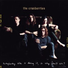 The Cranberries: Everybody Else Is Doing It, So Why Can't We? – 25th Anniversary Albumreview