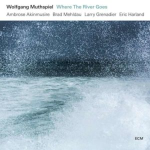 Wolfgang Muthspiel Where The River Goes Cover ECM Records
