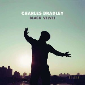 Charles Bradley Black Velvet Cover Daptone Records