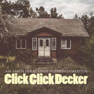 ClickClickDecker Am Arsch der kleinen Aufmerksamkeiten Cover Audiolith Records