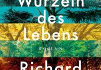 Richard Powers: Die Wurzeln des Lebens – Roman