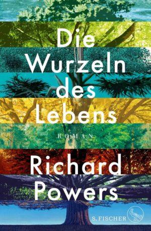 Richard Powers Die Wurzeln des Lebens Cover Fischer Verlag