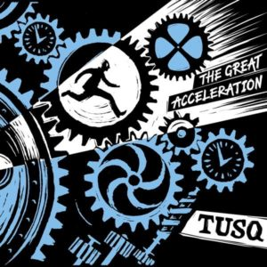 Tusq The Great Acceleration Cover Oktober Promotion