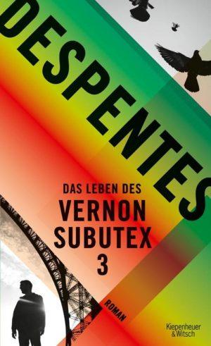 Virginie Despentes Das Leben des Vernon Subutex 3 Cover Kiepenheuer & Witsch