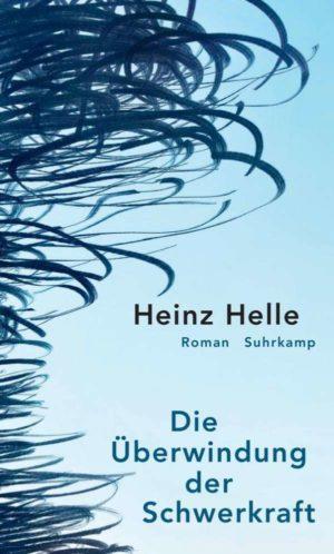 Heinz Helle Die Überwindung der Schwerkraft Cover Suhrkamp Verlag