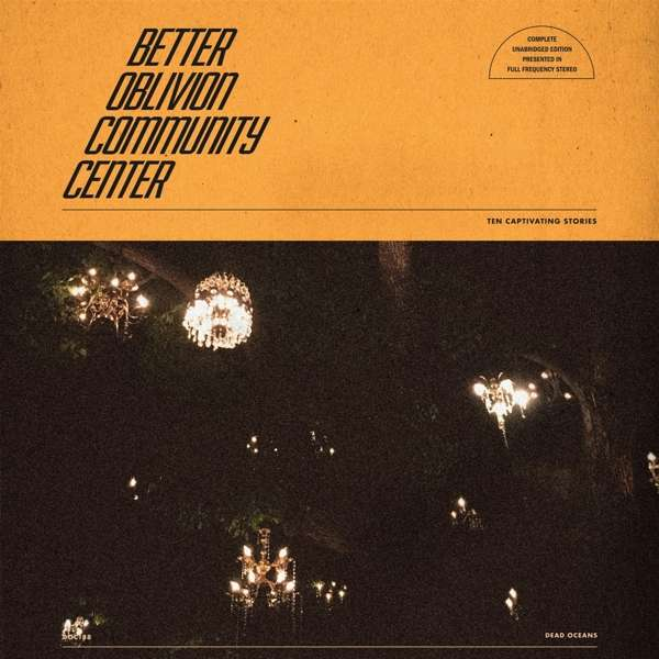 Better Oblivion Community Center Cover Dead Oceans