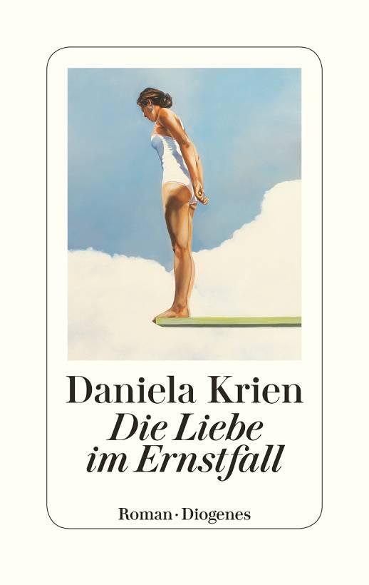 Daniela Krien Die Liebe im Ernstfall Cover Diogenes Verlag