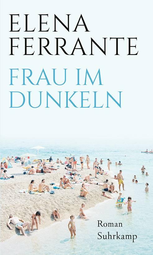 Elena Ferrante Frau im Dunkeln Cover Suhrkamp Verlag