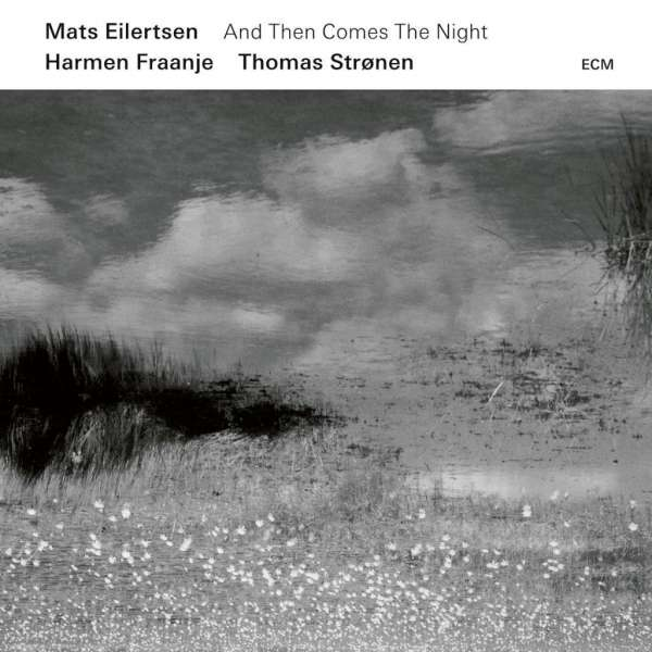 Mats Eilertsen And then Comes The Night Cover ECM Records