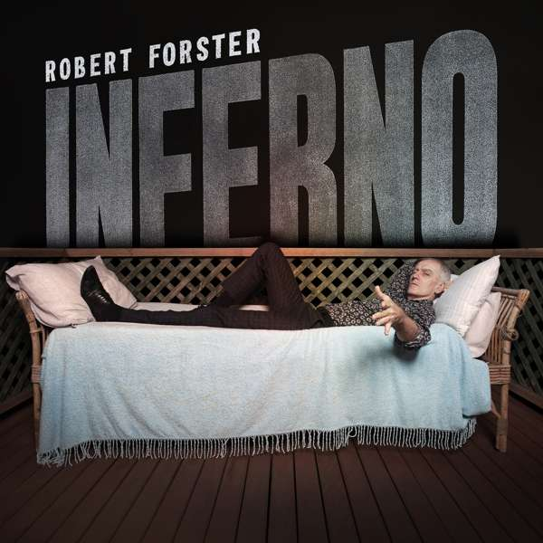 Robert Forster Inferno Cover Tapete Records