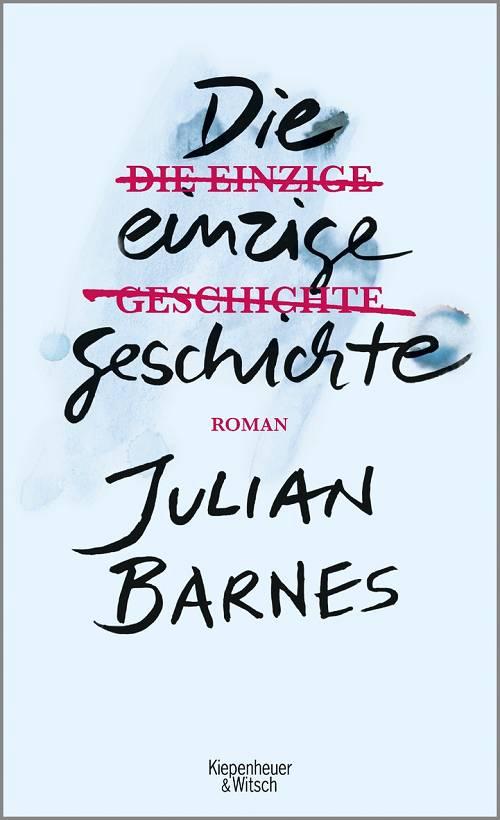 Julian Barnes Die einzige Geschichte Cover Kiepenheuer & Witsch