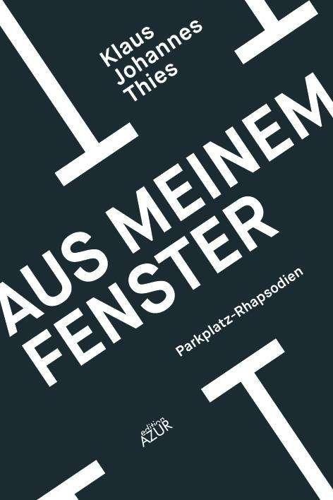 Klaus Johannes Thies Aus meinem Fenster Buchcover Edition Azur
