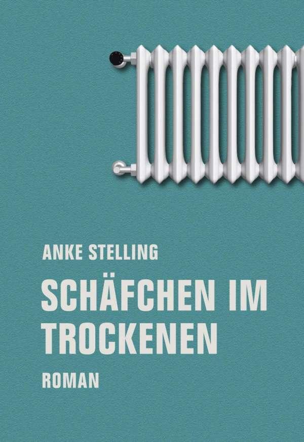 Anke Stelling Schäfchen im Trockenen Cover Verbrecher Verlag