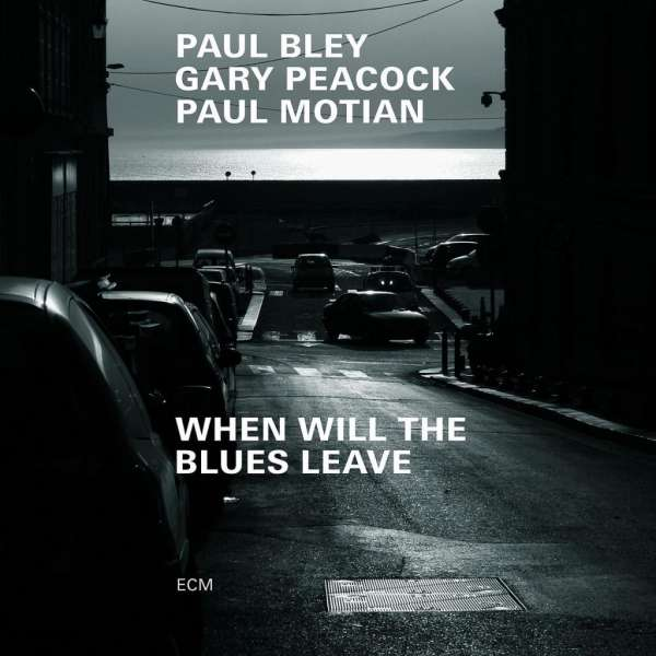 Paul Bley Trio When Will The Blues Leave Cover ECM Records