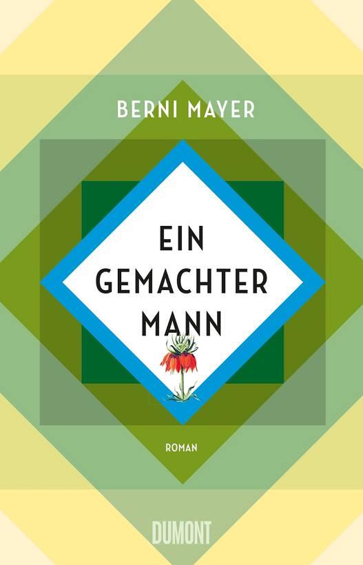 Berni Mayer Ein gemachter Mann Cover Dumont Verlag