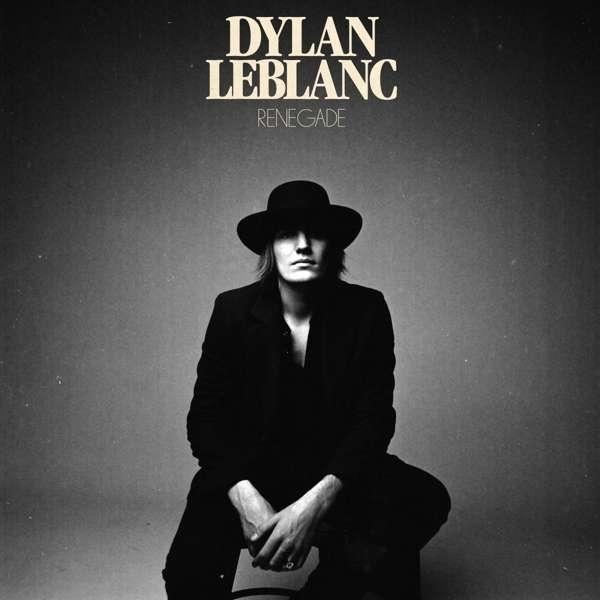 Dylan LeBlanc Renegade Cover ATO Records