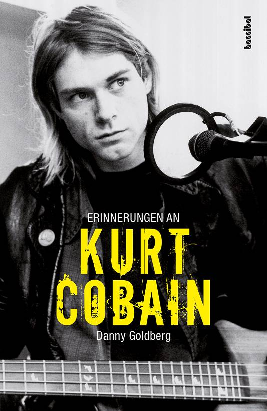 Erinerungen an Kurt Cobain von Danny Goldberg Cover Hannibal Verlag