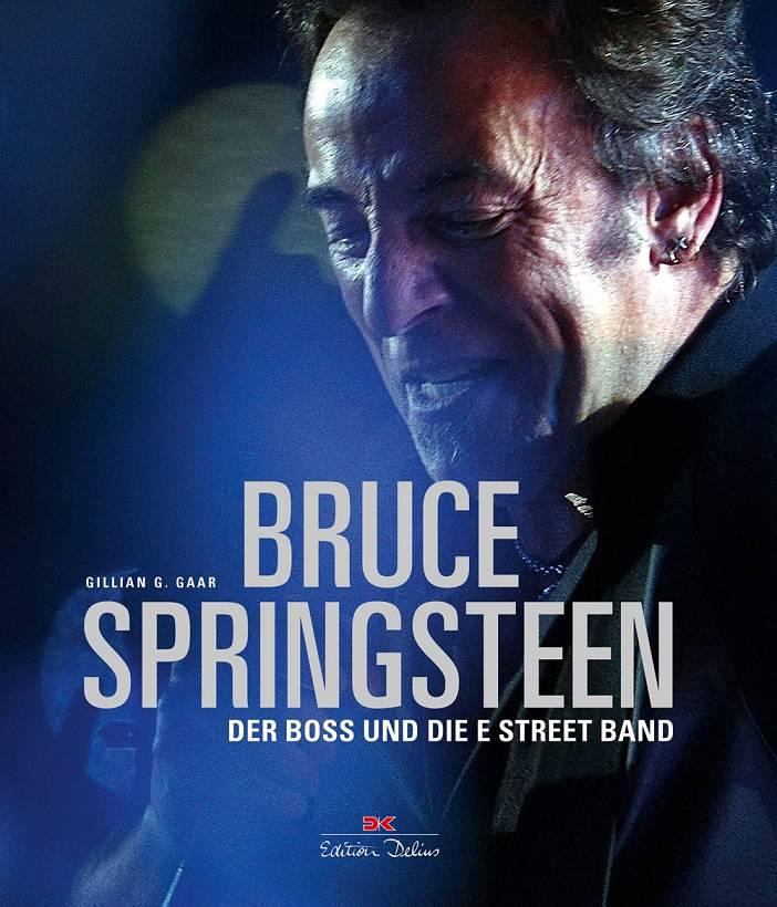 Gillian G. Gaar Bruce Springsteen Der Boss und seine E Street Band Cover Delius Klasing
