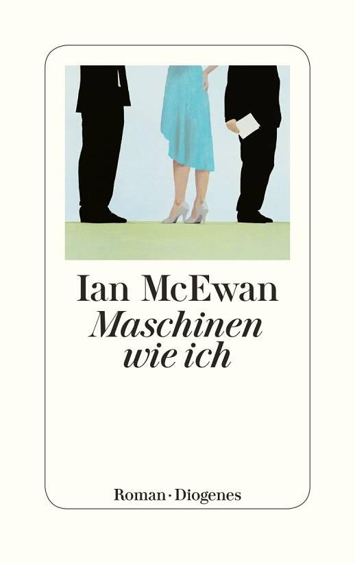 Ian McEwan Maschinen wie ich Cover Diogenes Verlag