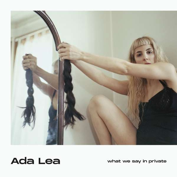 Ada Lea What We Say In Privat Cover Saddle Creek