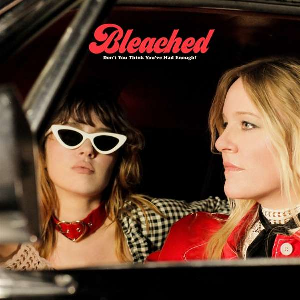 Bleached Don't You Think You Had Enough Cover Dead Oceans