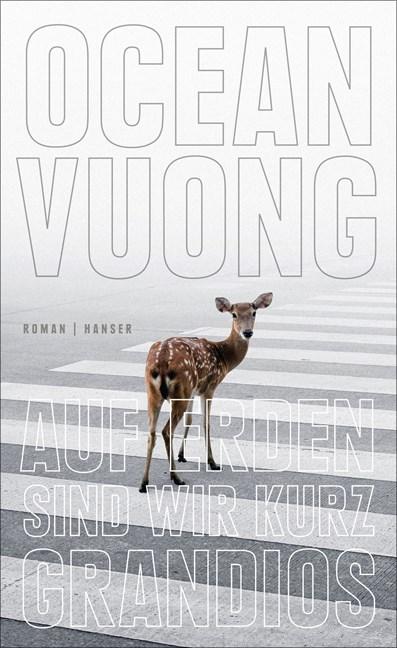 Ocean Vuong Auf Erden sind wir kurz grandios Cover Hanser Verlag