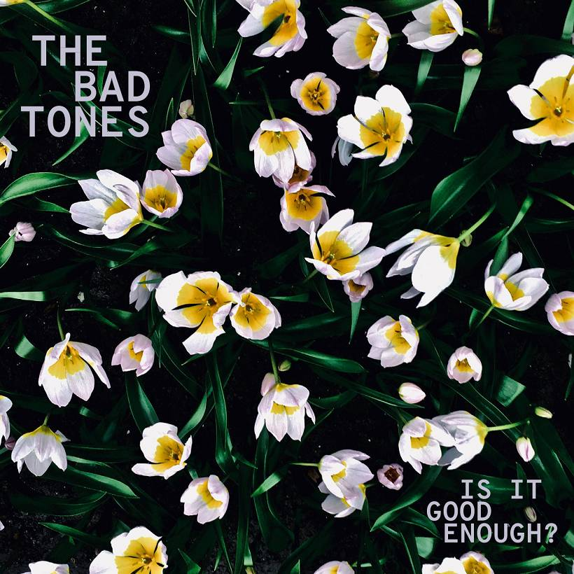 The Bad Tones Is It Good Enough Cover