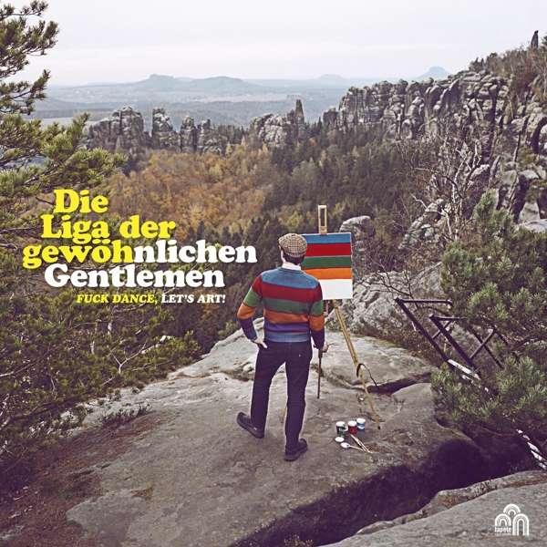 Die Liga der gewöhnlichen Gentlemen Fuck Dance Let's Art! Cover Tapete Records