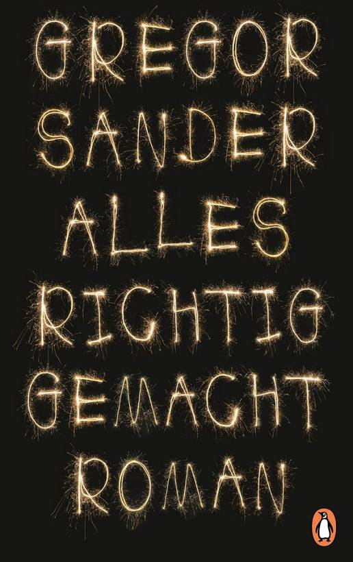 Gregor Sander Alles richtig gemacht Cover Penguin Verlag