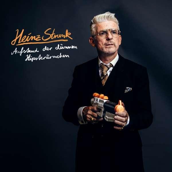 Heinz Strunk Aufstand der dünnen Hipsterärmchen Cover Audiolith