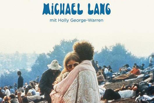 Michael Lang: Woodstock – Die wahre Geschichte