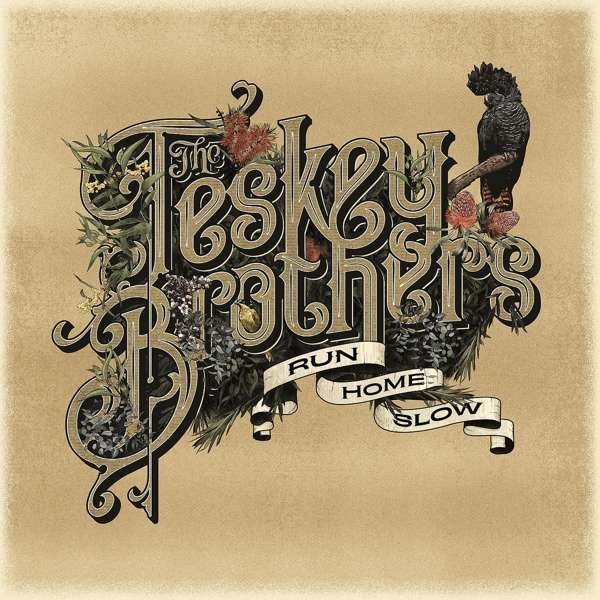 The Teskey Brothers Run Home Slow Cover Vertigo Universal Music