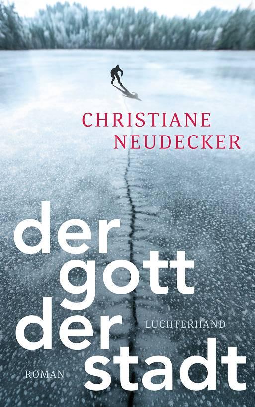 Christiane Neudecker Der Gott der Stadt Cover Luchterhand Verlag