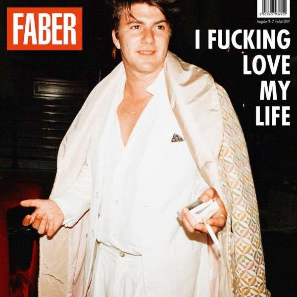 Faber I Fucking Love My Life Cover Vertigo Universal Music