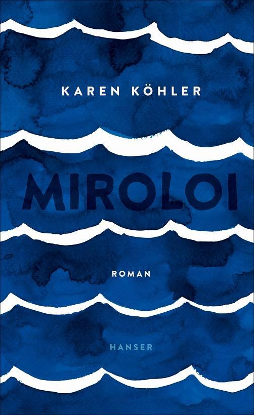 Karen Köhler Miroloi Cover Hanser Verlag