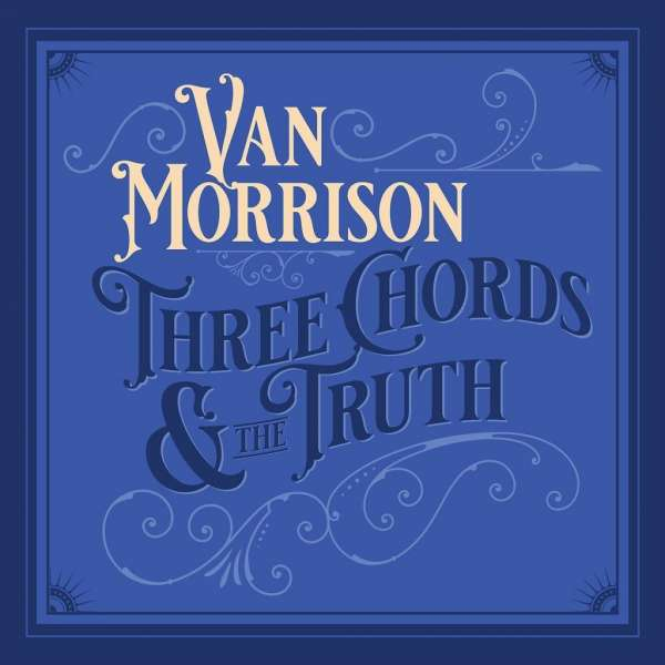 Van Morrison Three Chords And The Truth Cover Caroline International