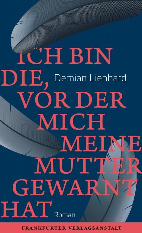 Demian Lienhard Ich bin die, vor der mich meine Mutter gewarnt hat Cover Frankfurter Verlagsanstalt