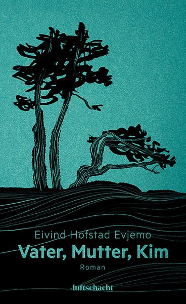 Eivind Hofstad Evjemo Vater Mutter Kim Cover Luftschacht Verlag
