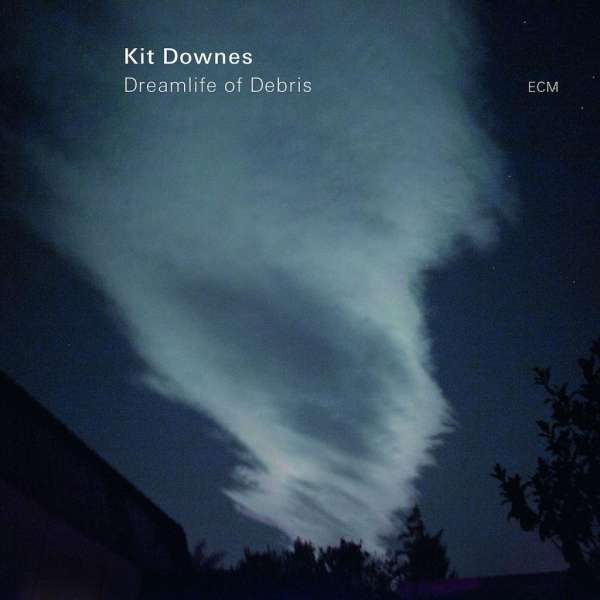 Kit Downes Dreamlife Of Debris Cover ECM Records
