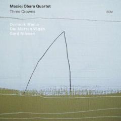 Maciej Obara Quartet – Three Crowns