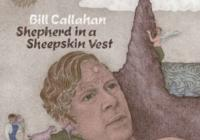 Bill Callahan: Shepherd In A Sheepskin Vest