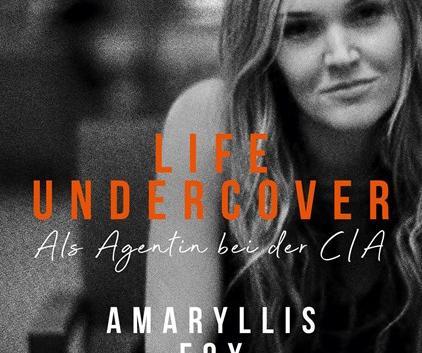 Amaryllis Fox: Life Undercover – Als Agentin bei der CIA