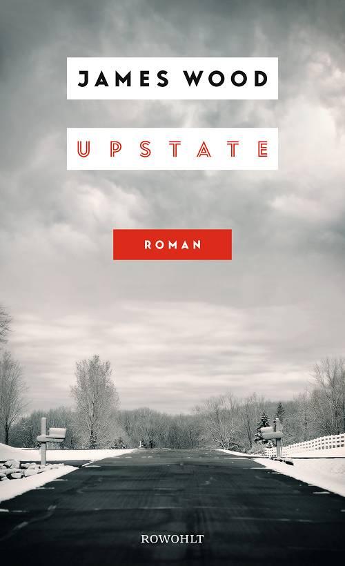 James Wood Upstate Cover Rowohlt Verlag