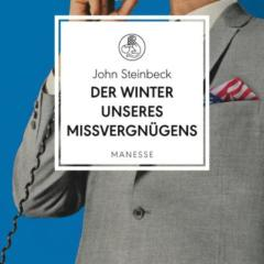 John Steinbeck: Der Winter unseres Missvergnügens