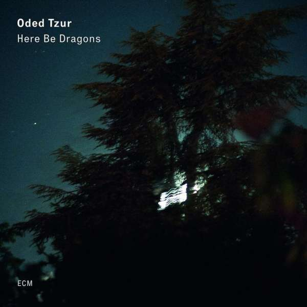 Oded Tzur Here Be Dragons Cover ECM Records
