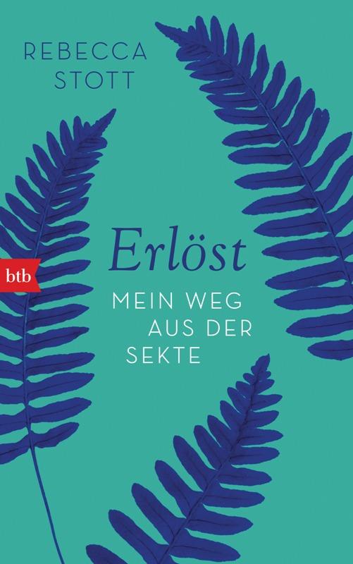 Rebecca Stott Erlöst: Mein Weg aus der Sekte Cover btb