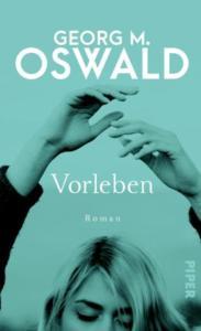 Georg M. Oswald Vorleben Cover Piper Verlag